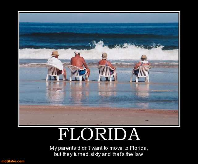 florida-florida-retired-old-sunny-demotivational-posters-1292814450
